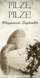 Blogparade im September: Pilze, Pilze!